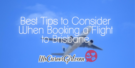 Best Tips to Consider When Booking a Flight to Brisbane
