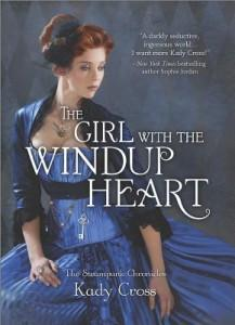 The Girl With the Windup Heart by Kady Cross