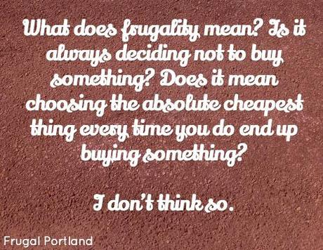 What does frugality mean?