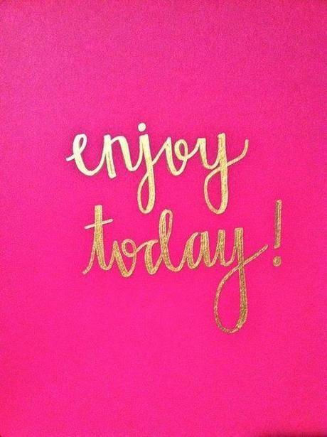 Motivation Monday:  Enjoy Today!