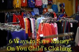 6 Ways to Save Money On You Child's Clothing