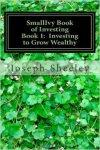 Buy the SmallIvy Book of Investing, Book 1: Investing to Grow Wealthy at https://www.createspace.com/4306997