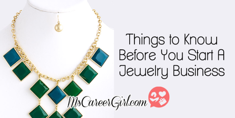 Things to Know Before You Set Up Your Own Jewelry Business