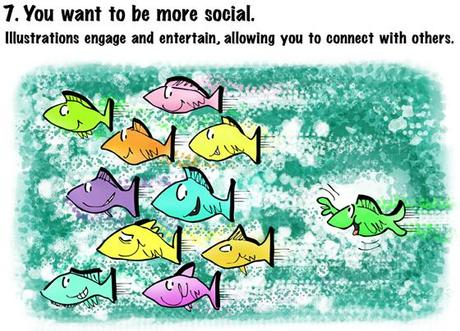 Reason 7 of 13 why you should hire an illustrator: to help you be more social and connect with others via social media, fish waving and rushing to join other fish swimming in school