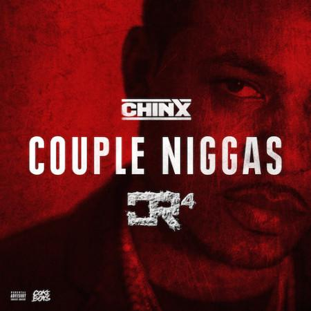 "New Music: Chinx Drugz (@ChinxMusic) ""Couple N*ggas"""