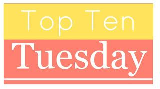 Top Ten Tuesday: Books If You Like X TV Show/Movie
