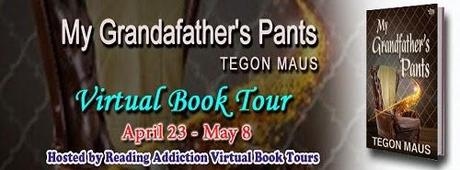 My Grandfather's Pants by Tegon Maus: Spotlight with Excerpt