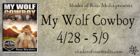 My Wolf Cowboy by Rose Wynters: Spotlight with Excerpt