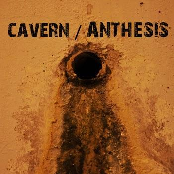 Cavern/Anthesis - Split
