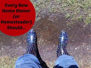 Every New Homeowner (Or Homesteader) Should...