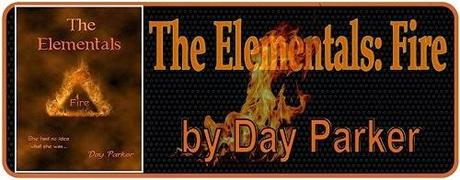 The Elementals: Fire by Day Parker: Spotlight