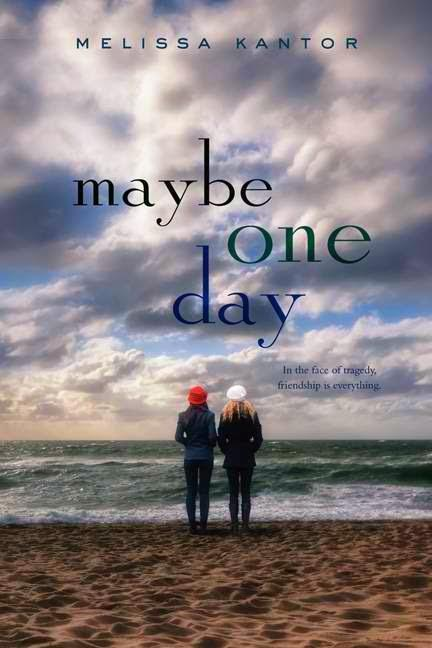 Book Review: Maybe One Day by Melissa Kantor