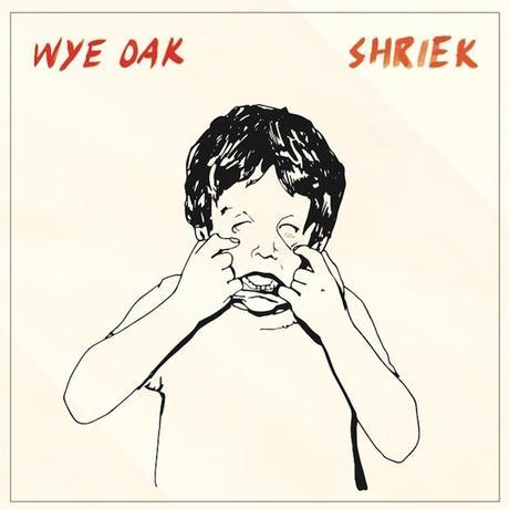 140129 wye oak shriek album cover WYE OAKS SHRIEK