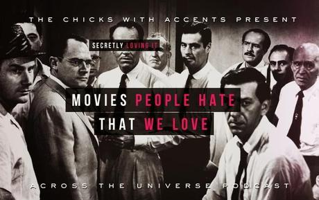 Across the Universe Podcast, Eps 25: Movies People Hate That We Love