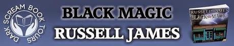 Black Magic by Russell James: Guest Post with Excerpt