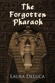The Forgotten Pharaoh by Laura DeLuca: Spotlight with Excerpt