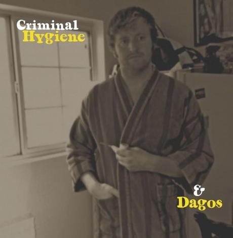 Criminal Hygiene   Dagos Split 620x634 CRIMINAL HYGIENES RAID IS THE PERFECT DIRTY SUMMER TRACK [STREAM]