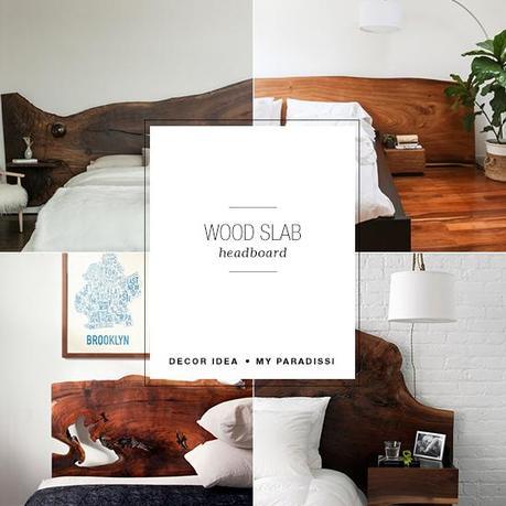Wood slab headboard | My Paradissi