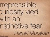 About Fear Curiosity