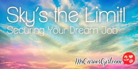 Sky's the Limit: Securing Your Dream Job
