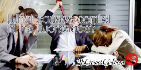 What Causes Conflict in the Workplace?