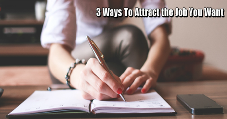 3-Ways-To-Attract-the-Job-You-Want