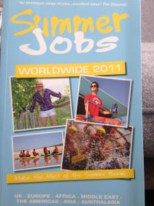 A great book resource for  finding summer jobs - I got the idea of Camp from here but it is full of different options.