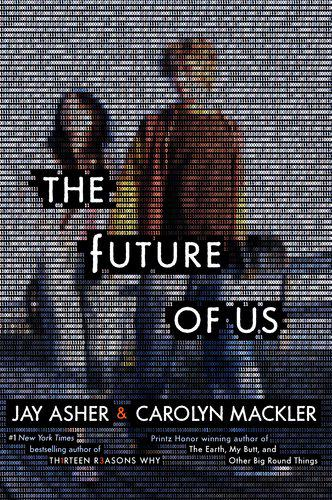 Review: The Future of Us by Jay Asher & Carolyn Mackler
