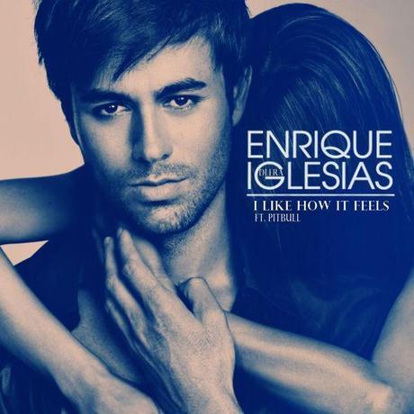 Enrique I Like How It Feels