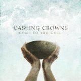Casting Crowns' new album, Come To The Well is out…read this great review on it.