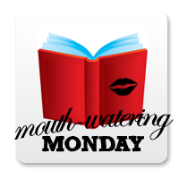 Mouth-Watering Monday #3