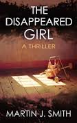 THE DISAPPEARED GIRL BY MARTIN J. SMITH- A BOOK REVIEW