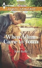 WHEN ADAM CAME TO TOWN BY KATE KELLY-  A BOOK REVIEW