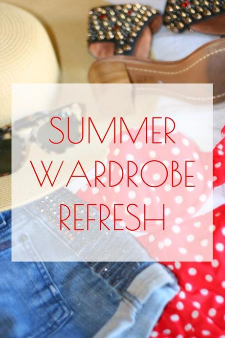 SUMMER WARDROBE REFRESH