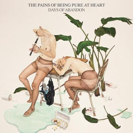 the pains of being pure at heart THE PAINS OF BEING PURE AT HEARTS DAYS OF ABANDON