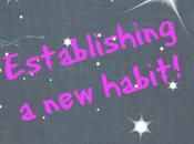 Establishing Habit
