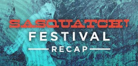 Sasquatch recap 620x300 SASQUATCH! FESTIVAL 2014 RECAP