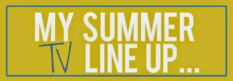 Random Thursday: My Summer TV Lineup...