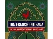 Book Review: French Intifada, Long Between France Arabs Andrew Hussey
