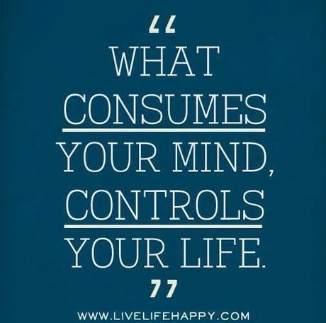 consumes your mind quote