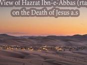 View Hazrat Ibn-e-Abbas (rta) Death Jesus