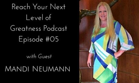 Mandi Neumann Reach Your Next Level of Greatness