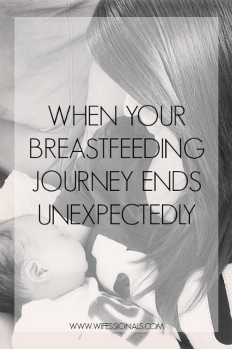 When Your Breastfeeding Journey Ends Unexpectedly