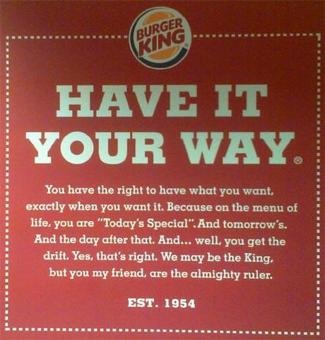 Burger King made everything wrote into a mantra.