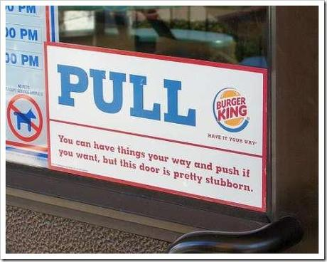 Burger King says to Pull but Push if you want to