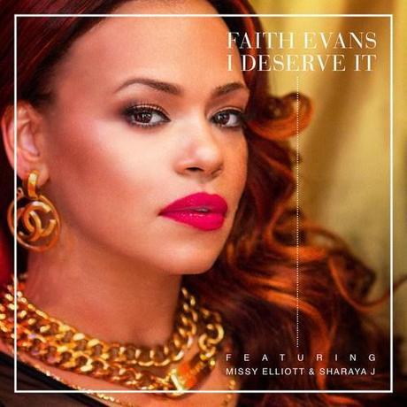 """New Music: Faith Evans ft. Missy Elliot """"I Deserve It"""""""