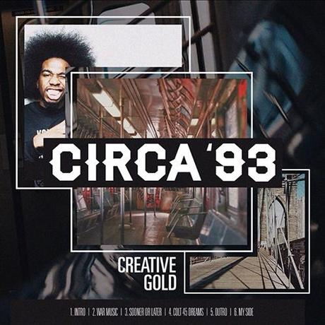 "New Mixtape: Creative Gold ""Circa 93″"