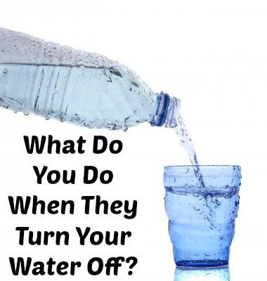 What Do You Do When They Turn Your Water Off? | LazyHippieMama.com