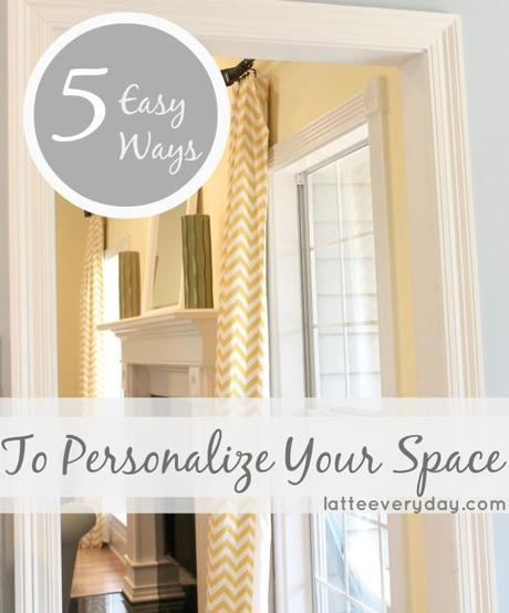 5 easy ways to personalize your space.jpg