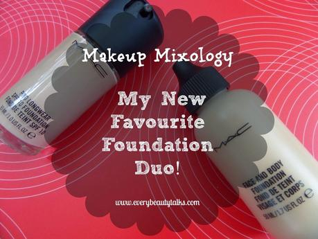 Makeup Mixology - My New Favourite Foundation Duo!